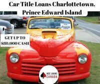 Get Car Title Loans Charlottetown Quickly Now