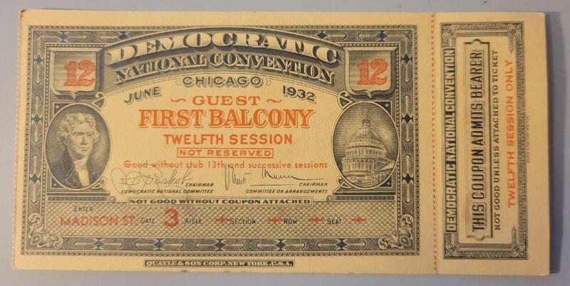 1932 DEMOCRATIC NATIONAL CONVENTION TICKET TWELFTH SESSION Chicago First Balcony