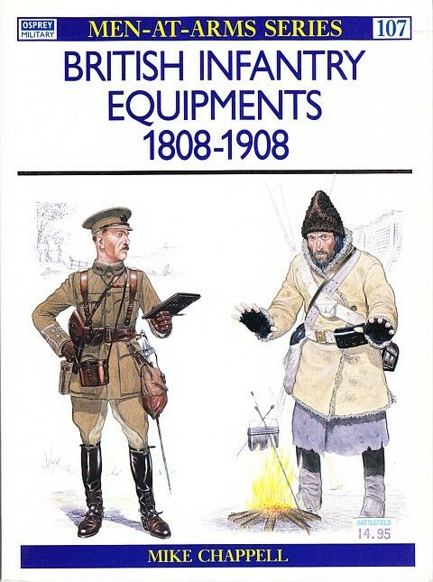 BRITISH INFANTRY EQUIPMENTS 1808-1908 - OSPREY BOOK 107