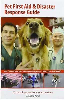 Pet First Aid And Disaster Response Guide By G  Elaine Acker And Pets America