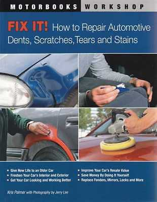 Fix It! How to Repair Automotive Dents, Scratches, Tears and (How To Fix Scratches)