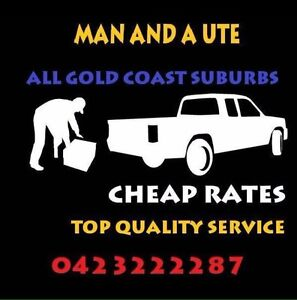 Man and a ute   Deliveries   CHEAP   Rubbish   Moving Upper Coomera Gold Coast North Preview