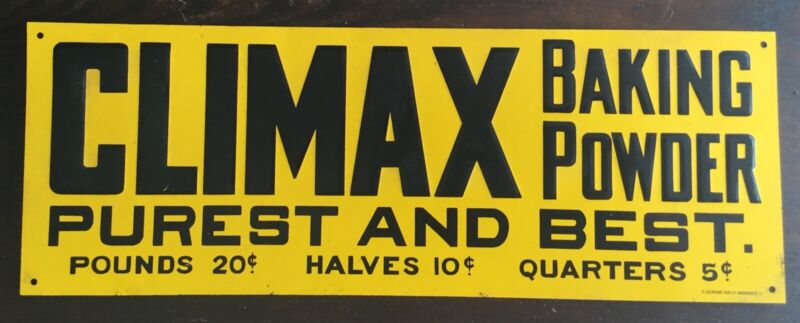 "OLD VTG CLIMAX BAKING POWDER PUREST BEST 14"" X 5"" METAL DESPERATE SIGN CO YELLOW"