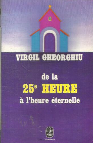 VIRGIL GHEORGHIU  DE LA 25e HEURE A L'HEURE ETERNELLE