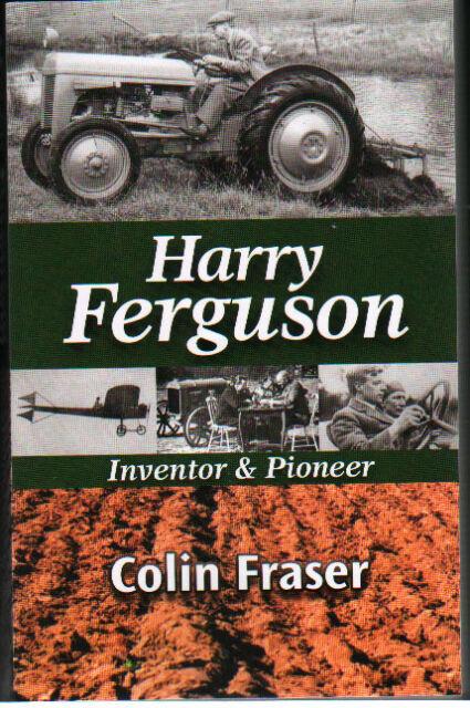 TRACTOR BOOK: Harry Ferguson Inventor & Pioneer - Colin Fraser