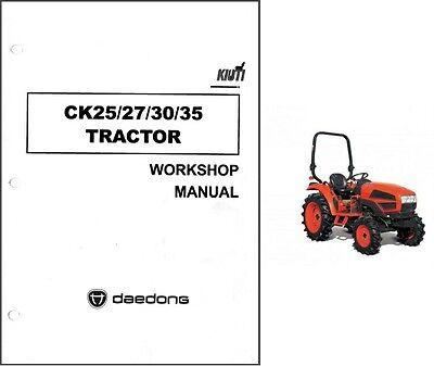 Kioti Ck25 Ck27 Ck30 Ck35 Tractor Repair Service Manual Cd ---- Ck 25 27 30 35