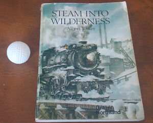 Book: Steam Into Wilderness, Albert Tucker, 1978