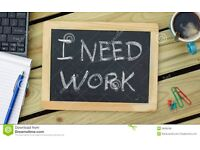 I'm looking for extra work - hard worker and reliable, full clean licence