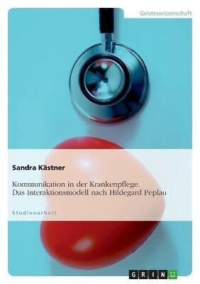 Kästner, S: Kommunikation in der Krankenpflege. Das Interakt