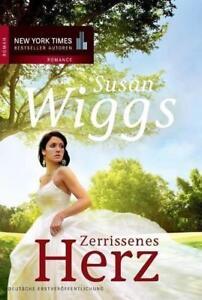 Zerrissenes Herz / Lakeshore Chronicles Bd. 8 von Susan Wiggs, UNGELESEN
