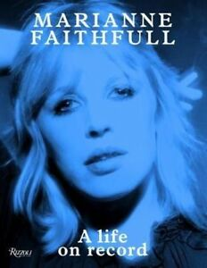 Marianne Faithfull: A Life on Record by Marianne Faithfull (Hardback, 2014)