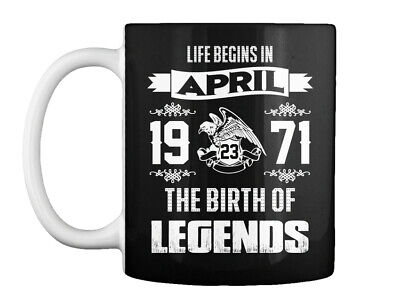 Legend Born In April 23rd, 1971 Gift Coffee Mug - $13.99