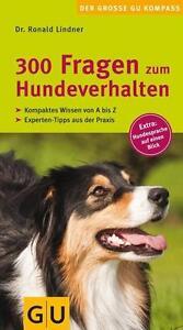 300 Fragen zum Hundeverhalten von Ronald Lindner (2011, Taschenbuch)