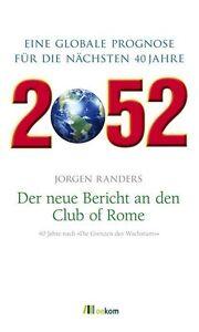 2052. Der neue Bericht an den Club of Rome von Jorgen Randers (2012,...