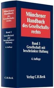 Münchener Handbuch des Gesellschaftsrechts / Band 3/ Gesellschaft mit beschränkt
