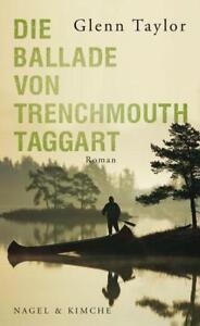 Die Ballade von Trenchmouth Taggart von Glenn Taylor (2010),NEU!