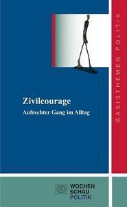 Meyer, Gerd - Zivilcourage: Aufrechter Gang im Alltag