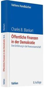 Öffentliche Finanzen in der Demokratie von Charles B. Blankart (2011, Gebundene…