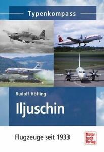 Iljuschin seit 1933 von Rudolf Höfling (2013, Taschenbuch)