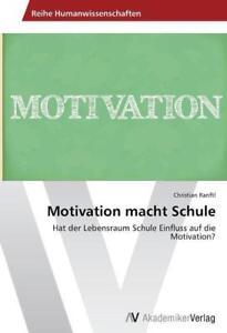 Motivation macht Schule von Christian Ranftl (2014, Taschenbuch)