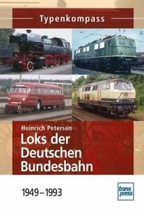 Loks der Deutschen Bundesbahn 1949-1993 von H. Petersen (2010, Taschenbuch)