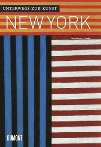 Unterwegs-zur-Kunst-New-York-von-Morgan-Falconer-2012-Gebunden
