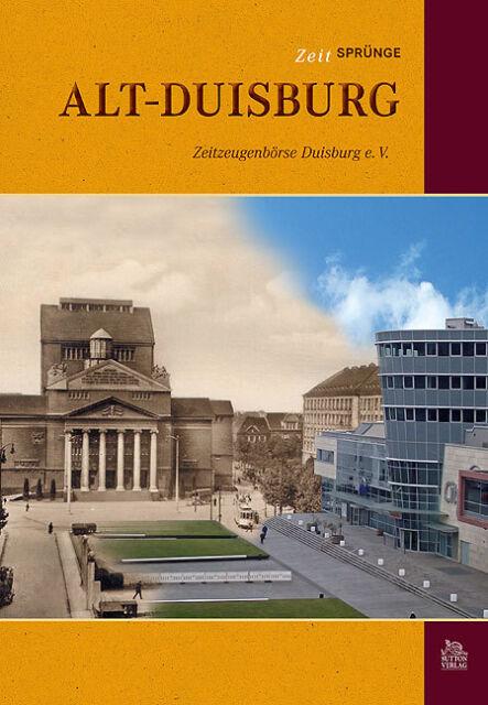 Zeitsprünge Alt-Duisburg Stadt NRW Geschichte Bildband Bilder Buch Fotos AK Book