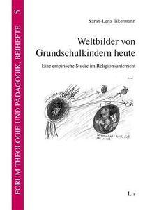 *NEU*  SARAH-LENA EIKERMANN - WELTBILDER VON GRUNDSCHULKINDERN HEUTE