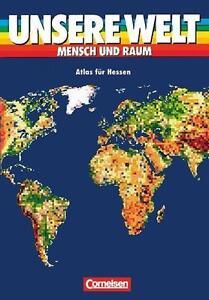 Unsere Welt - Mensch und Raum - Sekundarstufe I: Unsere Welt, Mensch und Raum, A
