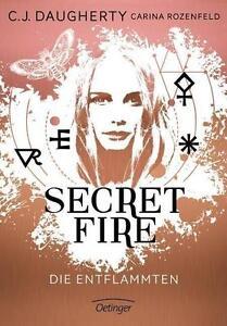 Secret Fire 01 - Die Entflammten C. J. Daugherty