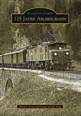 125 Jahre Arlbergbahn Vorarlberg Geschichte Bildband Bilder Buch Fotos Eisenbahn