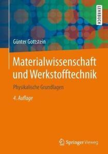 Materialwissenschaft und Werkstofftechnik von Günter Gottstein (2013,...