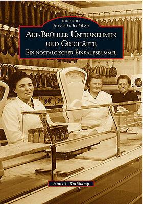 ALT-BRÜHLER UNTERNHEMEN NRW Stadt Geschichte Bildband Bilder Buch Fotos AK Book