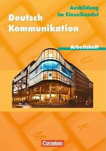 """""""Deutsch Kommmunikation""""Arbeitsheft / Ausbildung im Einzelhandel"""