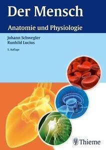 Der-Mensch-Anatomie-und-Physiologie-von-Johann-S-Schwegler-und-Runhild-Luciu
