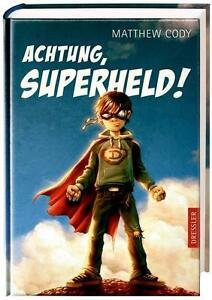 Achtung, Superheld! von Matthew Cody (2011, Gebundene Ausgabe)