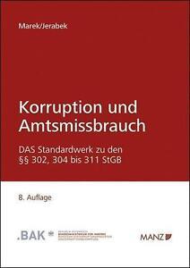 Korruption und Amtsmissbrauch: Grundlagen, Definitionen und Beispiele zu den §§