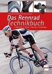Das Rennrad-Technikbuch - Material-Technik-Wartung-Einstellungen