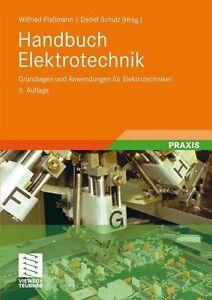 Handbuch Elektrotechnik Grundlagen und Anwendungen für Elektrotechniker