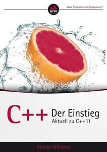 C++. Der Einstieg von Arnold Willemer (2013, Taschenbuch)