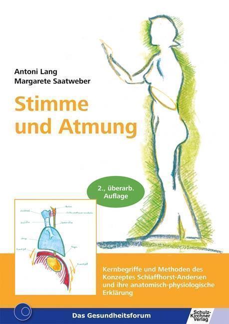 Stimme und Atmung von Margarete Saatweber und Antoni Lang (2011, Gebundene Ausgabe)