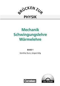 Brücken zur Physik 01. Mechanik, Schwingungslehre, Wärmelehre. Schülerbuch...
