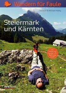 Wandern für Faule: Steiermark, Kärnten: 42 Touren mit Gondel, Lift, Bahn und Sch