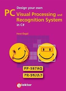 Design your own PC Visual Processing and Recognition System in C von Fevzi...