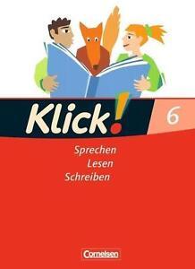Klick! Deutsch. 6. Schuljahr. Sprechen, Lesen, Schreiben. 9783060604418