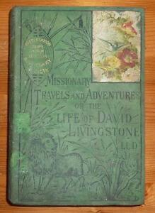 MISSIONARY TRAVELS AND ADVENTURES OR THE LIFE OF DAVID LIVINGSTONE LL.D 1880