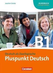 Pluspunkt Deutsch. Gesamtband 3 (Einheit 1-14). Kursbuch von Joachim Schote...