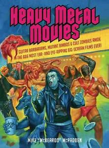 HEAVY METAL MOVIES - Guitar Barbarians, Mutant Bimbos & Cult Zombies... BOOK