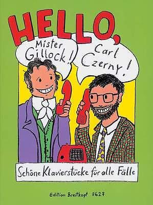 Haas/Schneider - Hello, Mr Gillock! Herr Czerny! - Klavier - Spielbuch