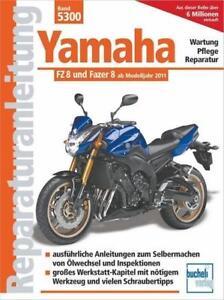 Yamaha FZ 8 und Fazer 8 ab Modelljahr 2010 von Franz J. Schermer (2013,...